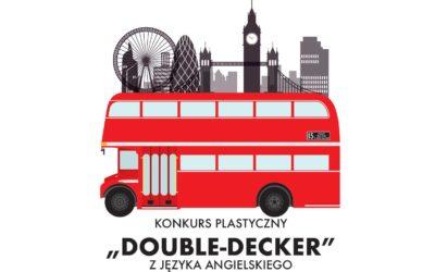 Rozstrzygnięcie Szkolnego Konkursu Plastycznego z Języka Angielskiego ,,DOUBLE-DECKER''